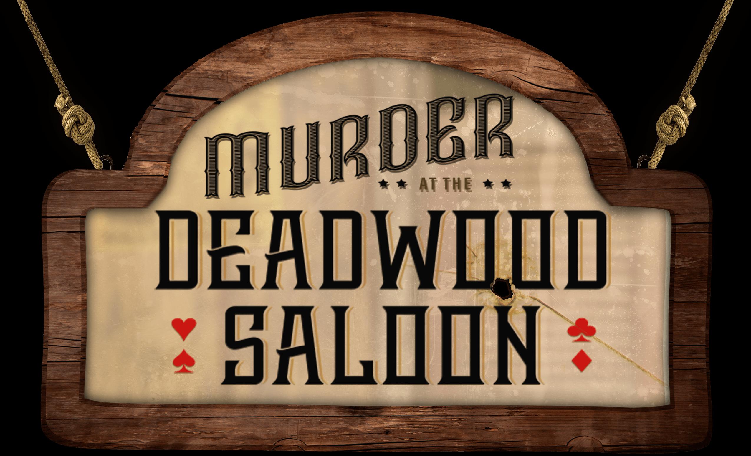 murder at the deadwood saloon logo sign