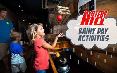 Rainy Day? Come to Mystery Hill and Play!